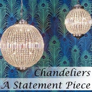 Chandeliers - A Statement Piece