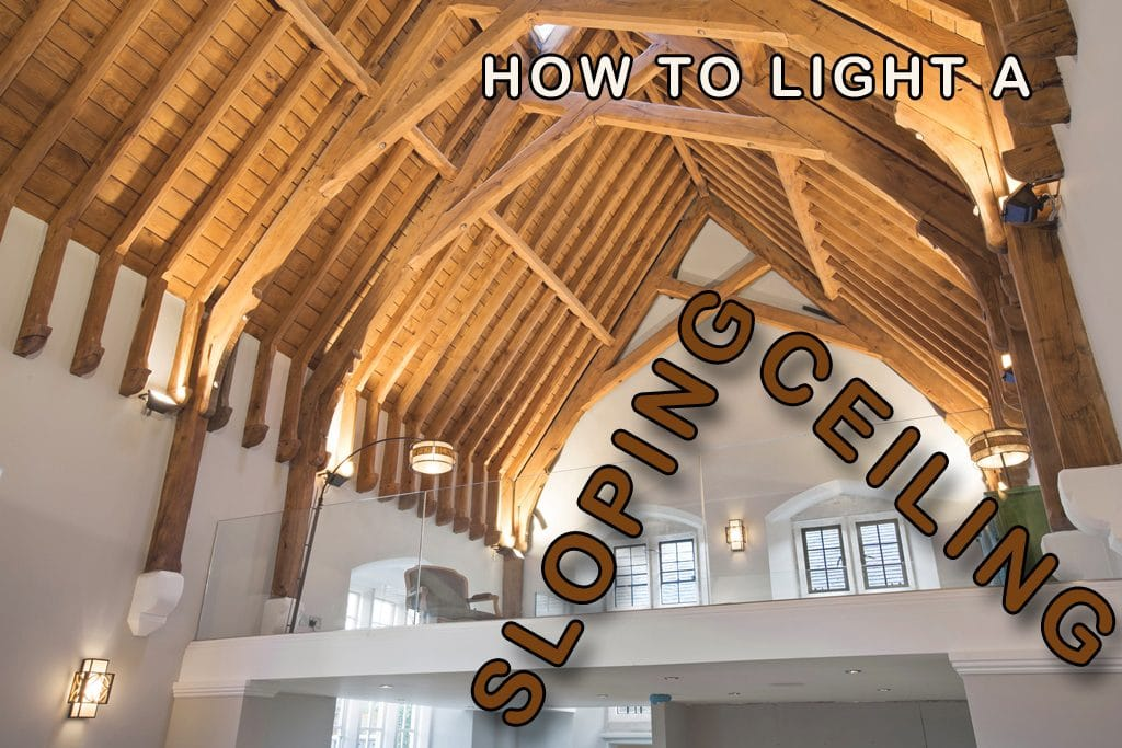 Lighting from a different angle the lighting company lighting a sloping ceiling does not need to be complicated by paying attention and getting the basics right youll feel confident that you are making the mozeypictures Image collections