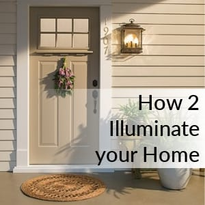 How 2: Illuminate your Home