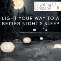 The Lighting Company UK; Light your Way to a Better Night's Sleep